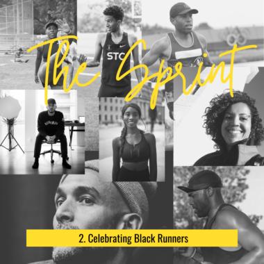 The Sprint 2. Celebrating Black Runners